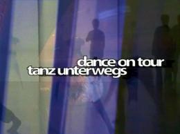 Tanz unterwegs